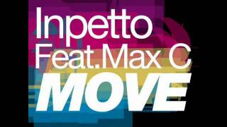 Inpetto Feat. Max C - Move (Radio Edit)