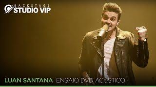 Backstage Vip - Luan Santana (Ensaio DVD Acústico)