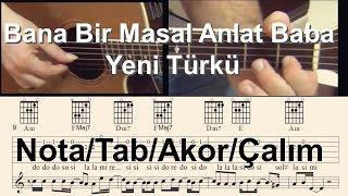 Bana Bir Masal Anlat Baba Yeni Türkü / Gitar nota-tab-akor-çalım (seviye 1)