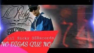 Lil Ricky - [NO DIGAS QUE NO] - SSRecords