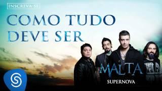 Malta - Como Tudo Deve Ser (Álbum Supernova) [Áudio Oficial]