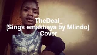 Thedeal Sings Emakhaya By Mlindo The Vocalist [Acapella]