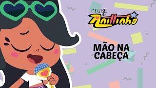 Clube da Anittinha | Mão na Cabeça | Clipe Oficial e Letra 🎤🎵