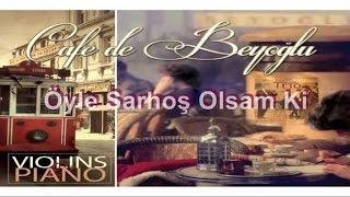 Cafe De Beyoğlu - Öyle Sarhoş Olsam Ki (Official Audio)
