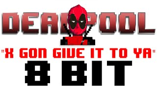X Gon' Give It To Ya (Deadpool Trailer Theme) [Tribute to DMX & Deadpool] - 8 Bit Universe