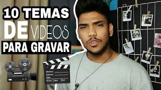 10 TEMAS DE VIDEOS PARA GRAVAR QUANDO ESTIVER SEM IDEIAS.