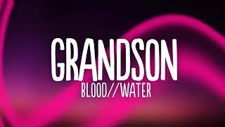 grandson - Blood // Water (Lyrics)