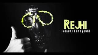 Rejhi - Feladni könnyebb! - (szöveges videó)