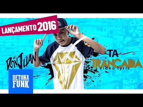 Ta Trancada de Mc Don Juan Letra y Video