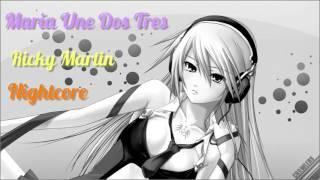 Ricky Martin Maria (Une Dos Tres) Nightcore