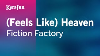 Karaoke (Feels Like) Heaven - Fiction Factory *