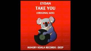 Eydan - Take You (Original Mix)