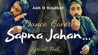 Sapna Jahan - Brothers Lyrical Feel Romantic Dance cover
