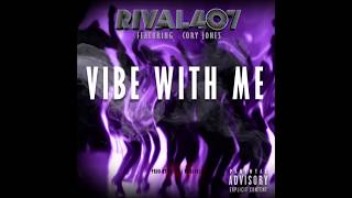 Rival407 Feat. Cory Jones - Vibe With Me (Music RnBass)