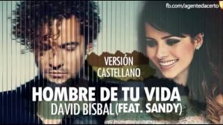 Hombre de Tu Vida (Espanhol) David Bisbal feat. Sandy (Sandy Leah)