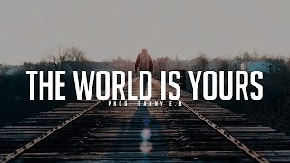 """""""The world is yours"""" - Piano x Drums Instrumental (Prod: Danny E.B)"""