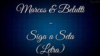 Marcos & Belutti - Siga a Seta (Letra)
