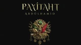 Payitaht Abdülhamid yeni jenerik müziği