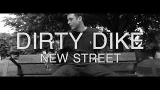 Dirty Dike - New Street (OFFICIAL VIDEO) (Prod. Pete Cannon)