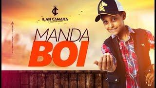 """Ilan Câmara """"O Vaqueirinho de Luxo"""" - MANDA BOI (Clipe Oficial)"""