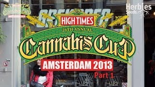 Herbies Present (Part 1) 2013 Cannabis Cup Amsterdam
