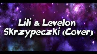Skrzypeczki - Lili & Levelon (Official Audio) 2017