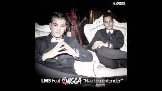 LMS Feat. DJ Nigga - Nao tou entender