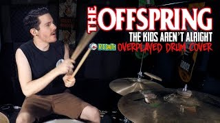The Offspring - The Kids Aren't Alright (Overplayed Drum Cover) - Kye Smith [4K]