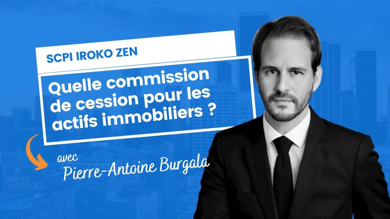 Quelle commission de cession pour les actifs immobiliers d'Iroko Zen ?