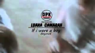 Luana Camarah - If I Were a Boy (Beyoncé cover)