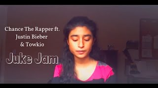 Chance The Rapper ft. Justin Bieber & Towkio - Juke Jam (Cover)