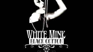 White Mink Black Cotton - Memories