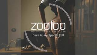 Miles Dyson & Aaren San - Zooloo 2017 (Dave Adam Special Edit)
