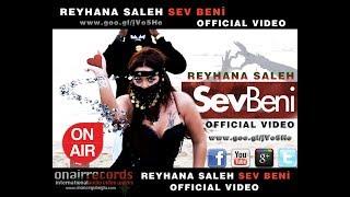 Sev Beni - Reyhana Saleh [Official Video]