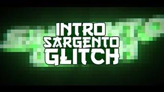 [Intro] Sargento Glitch