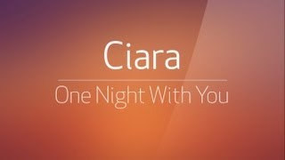Ciara - One Night With You (Lyrics on screen)