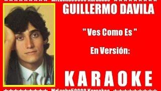 Guillermo Dávila - Ves Como Es  ( KARAOKE DEMO Nº 01 )