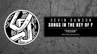 "Devin Dawson - ""Prison"" (Songs in the Key of F Performance)"