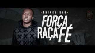 Thiaguinho 2014 - Força, Raça e Fé - Exclusividade Flávinho Nunnes