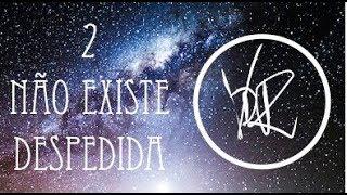 (02) Visão da Rua ft. Cabeça - Não existe despedida
