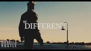 Be Different - [GUERRILLA HUSTLE] Motivational video