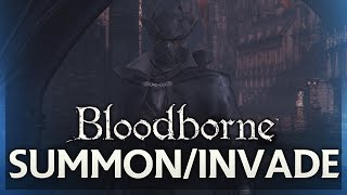 Bloodborne: How to Play Co Op & Invade (Summon/PVP)