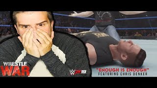 Enough Is Enough... (WWE2K19 Video featuring Chris Denker)