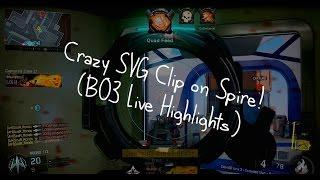 Crazy SVG Clip on Spire! (BO3 Live Highlights)
