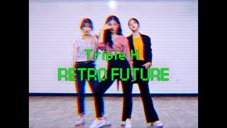 트리플 H(Triple H) 'RETRO FUTURE(레트로 퓨처)' | 커버댄스 Dance Cover | 1theK Contest 2nd