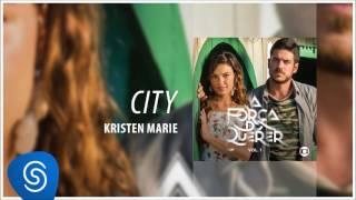 Kristen Marie - City (A Força do Querer Vol. 1) [Áudio Oficial]
