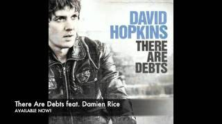 "David Hopkins + Damien Rice ""There Are Debts"""