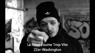 2Zer-Washington - La Roue Tourne Trop Vite