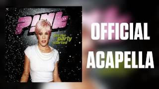 P!nk - Get The Party Started (Official Acapella)