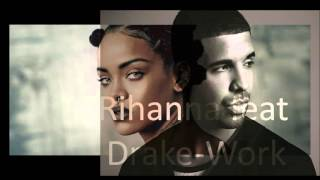 Rihanna feat Drake- Work  (official video)